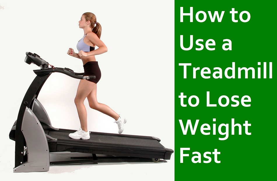 How to Use a Treadmill to Lose Weight Fast
